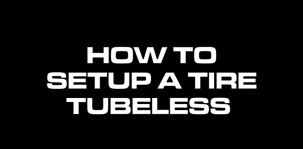 Tire Tech Education - Tubeless Tire Setup